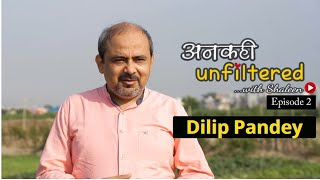 अनकही Unfiltered with Shaleen featuring AAP MLA Dilip Pandey | Episode 2