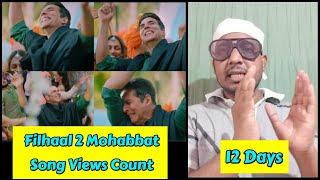 Filhaal 2 Mohabbat Song Views Count In 12 Days, Akshay Kumar Ka Ye Gaana Sab Par Bhaari Pad Raha Hai
