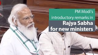 PM Modi's introductory remarks in Rajya Sabha for new ministers   PMO