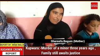 Kupwara:-Murder of a minor three years ago ,Family still awaits justice