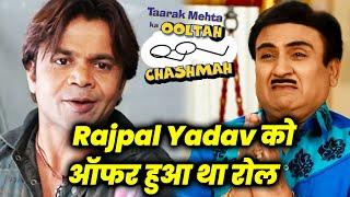 Taarak Mehta Ka Ooltah Chashmah- Rajpal Yadav Ko OFFER Hua The Jethalal Ka Role, Janiye Phir Kya Hua