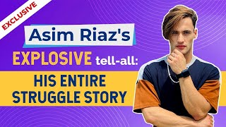 Asim Riaz's EXPLOSIVE tell-all on his rejections, battling casting couch & financial lows | Sky High