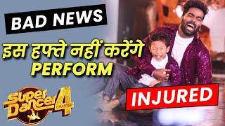 Super Dancer 4 BAD NEWS!! Soumit Injured, Vaibhav Aur Soumit Nahi Karenge Perform Is Hafte