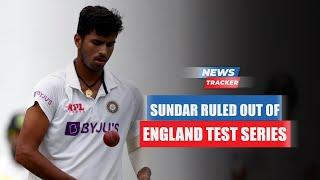 Avesh Khan And Washington Sundar Ruled Out Of Test series Against England & More Cricket News