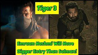 Tiger 3 Update: Salman Khan Ki Entry Scene Se Jyada Khatarnak Entry Scene Hoga Emraan Hashmi Ka