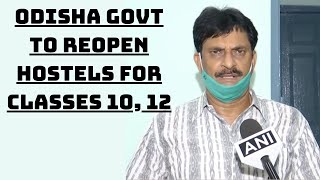 Odisha Govt To Reopen Hostels For Classes 10, 12 | Catch News