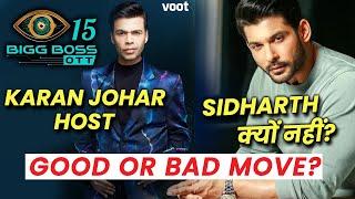 Bigg Boss 15 OTT Ke NEW HOST Karan Johar, Kyon Sidharth Shukla Nahi? Makers Ka Good Ya Bad Move?
