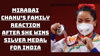 Mirabai Chanu's Family Reaction After She Wins Silver Medal For India   Catch News