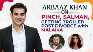 Arbaaz Khan on Pinch, Salman Khan, being trolled post divorce with Malaika Arora & Giorgia Andriani