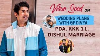 Varun Sood on DisHul wedding, relationship with Divya Agarwal, marriage plans, Khatron Ke Khiladi 11