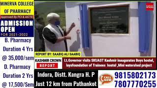 Lt.Governor visits SKUAST Kashmir inaugurates Boys hostel,lays foundation of Trainees  hostel