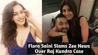 Actress Flora Saini Slams Zee News For Running Wrong News Of Her In Raj Kundra Case