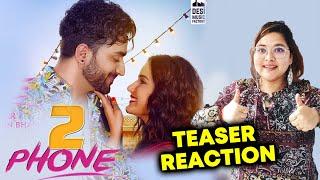 2 Phone Teaser Recation   Neha Kakkar   Aly Goni & Jasmin Bhasin   Anshul Garg
