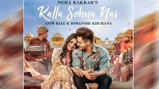 Kalla Sohna Nai : Neha Kakkar | Himanshi Khurana | Asim Riaz | New Punjabi Song 2020