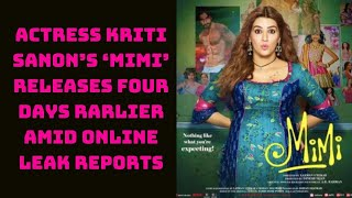 Actress Kriti Sanon's 'Mimi' Releases Four Days Rarlier Amid Online Leak Reports | Catch News