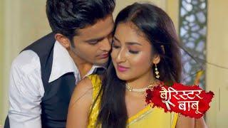 Barrister Babu Update | 27th July 2021 Episode | Anirudh Aur Bondita Ka ROMANCE
