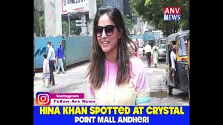 HINA KHAN SPOTTED AT CRYSTAL POINT MALL ANDHERI