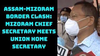 Assam-Mizoram Border Clash: Mizoram Chief Secretary Meets Union Home Secretary | Catch News