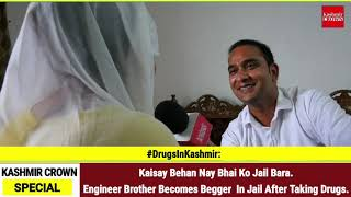 Kaisay Behan Nay Bhai Ko Jail Bara.Engineer Brother Becomes Begger In Jail After Taking Drugs.
