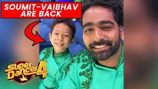 Super Dancer 4 | Soumit And Vaibhav Are Back, Injury Ke Baad RE-ENTRY