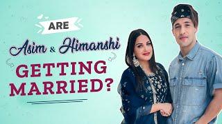 Are Asim Riaz & Himanshi Khurana getting married? Bigg Boss 13 star reveals it all | #Asimanshi