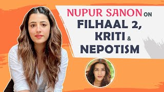 Nupur Sanon on comparisons with Kriti Sanon, nepotism, dealing with heartbreak | Filhaal 2