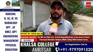 """""""We Will not Allow any  Activity Regarding Drugs in Our area in Future"""", Panchayat Members Sohipora"""