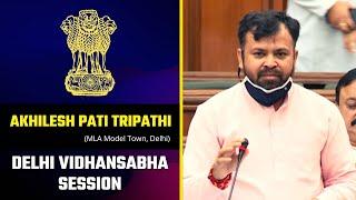 Hon'ble MLA Shri Akhilesh Pati Tripathi Full Speech in Delhi Vidhansabha