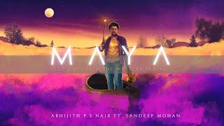 MAYA - Official Single   Abhijith P S Nair   Sandeep Mohan   Instrumental   World Music   Fusion