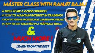 Master Class with Mr Ranjit Bajaj