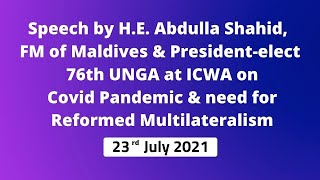 Speech by H.E. Abdulla Shahid at ICWA on Covid Pandemic & need for Reformed Multilateralism