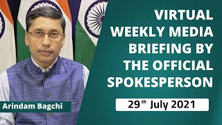 Virtual Weekly Media Briefing by the Official Spokesperson ( 29th July 2021 )