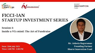 FICCI-IAN Startup Investment Series- Inside a VCs Mind - The art of the Fundraise