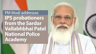 PM Modi addresses IPS probationers at the Sardar Vallabhbhai Patel National Police Academy   PMO