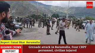 Grenade attack in Baramulla, Four CRPF personnel, civilian injured