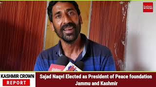 Sajad Naqvi Elected as President of Peace foundation Jammu and Kashmir