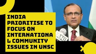 India Prioritise To Focus On International Community Issues In UNSC: TS Tirumurti | Catch News