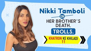 Nikki Tamboli on her brother's death, trolls attacking her for doing #KhatronKeKhiladi 11| Bigg Boss
