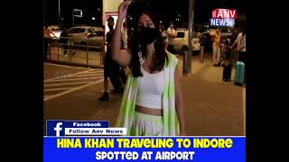 HINA KHAN TRAVELING TO INDORE SPOTTED AT AIRPORT