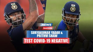 Suryakumar Yadav And Prithvi Shaw Test COVID-19 Negative, Set To Join Team India In England