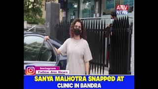 SANYA MALHOTRA SNAPPED AT CLINIC IN BANDRA
