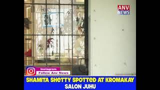 SHAMITA SHETTY SPOTTED AT KROMAKAY SALON JUHU