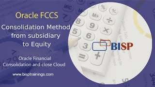 Oracle FCCS Consolidation Method from subsidiary to Equity |Oracle FCCS Cases |Oracle EPM Consulting