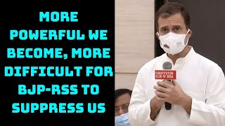 More Powerful We Become, More Difficult For BJP-RSS To Suppress Us: Rahul Gandhi | Catch News