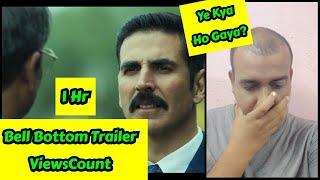 Bell Bottom Trailer ViewsCount In 1 Hours, Views Itne KAM kyun Janiye? Akshay Kumar Fans Don't Worry