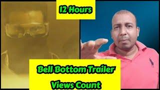 Bell Bottom Trailer Views Count In 12 Hours, Raat Ko Bhi Trending Mein Nahi Aaya Ye Trailer?