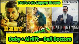 Baby + Airlift= BellBottom Movie,BellBottom Trailer Dekhne Ke Baad Trollers Ne Lagaya Copy Ka Ilzaam