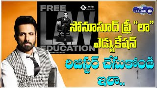 Sonu Sood Free Law Education | Real Hero Sonu Sood | Register To Sonu Sood Foundation | TopTeluguTV