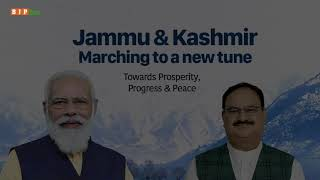 Jammu and Kashmir marching to a new tune : Towards Prosperity, Progress & Peace
