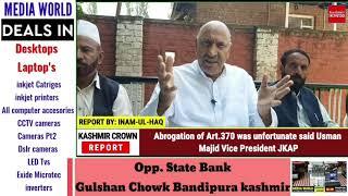 Abrogation of Art.370 was unfortunate said Usman Majid Vice President JKAP